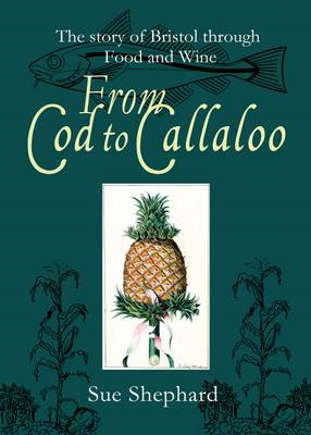From Cod to Callaloo: The Story of Bristol Through Food and Wine (BOK)