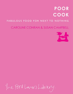 Poor Cook: Fabulous Food for Next to Nothing (BOK)