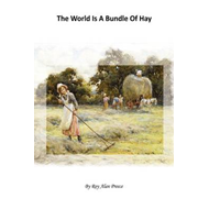 The World is a Bundle of Hay (BOK)