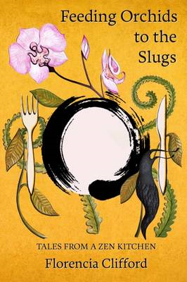Feeding Orchids to the Slugs (BOK)