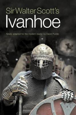 Sir Walter Scott's Ivanhoe: Newly Adapted for the Modern Reader (BOK)