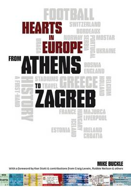 From Athens to Zagreb: A First Hand History of Hearts in Europe (BOK)