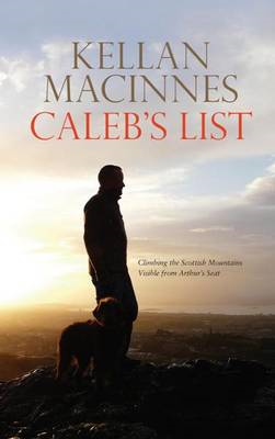 Caleb's List: Climbing the Scottish Mountains Visible from Arthur's Seat (BOK)