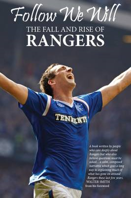 Follow We Will: The Fall and Rise of Rangers (BOK)