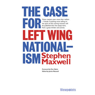 The Case for Left Wing Nationalism: And Other Essays (BOK)