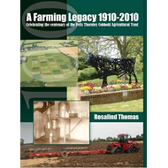 A Farming Legacy: Celebrating the Centenary of the Felix Thornley Cobbold Agricultural Trust (BOK)