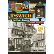 Ipswich: Lost Inns, Taverns and Public Houses (BOK)