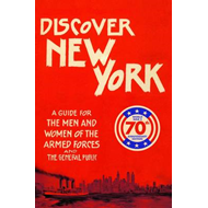 Discover New York, 1943: A Guide for the Men and Women of the Armed Forces (BOK)