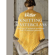 Knitting Masterclass: with Over 20 Technical Workshops and 15 Beautiful Patterns (BOK)