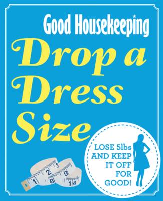 Drop a Dress Size: Lose 5lbs and Keep it Off for Good! (BOK)