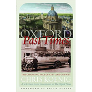 Oxford Past Times: The Changing Face of City and County (BOK)
