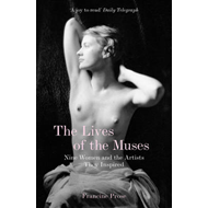 The Lives of the Muses: Nine Women and the Artists They Inspired (BOK)