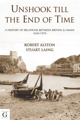 Unshook Till the End of Time: A History of Britain and Oman (BOK)