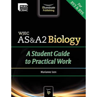WJEC AS & A2 Biology: A Student Guide to Practical Work (BOK)