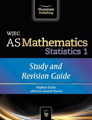 WJEC AS Mathematics S1 Statistics: Study and Revision Guide (BOK)