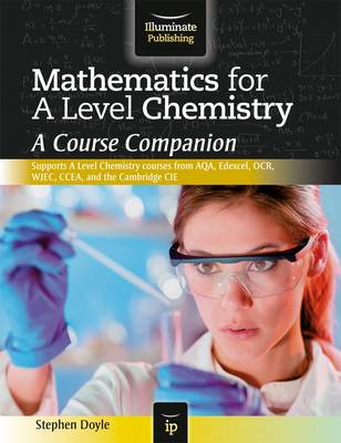Mathematics for A Level Chemistry: A Course Companion (BOK)