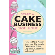 Start A Cake Business from Home (BOK)
