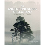 Produktbilde for The Ancient Pinewoods of Scotland - A Traveller's Guide (BOK)