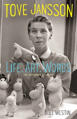 Tove Jansson Life, Art, Words: The Authorised Biography (BOK)