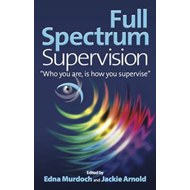 "Full Spectrum Supervision: ""Who You are, is How You Supervise"" (BOK)"