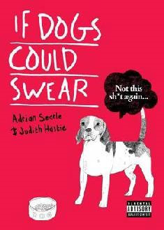 If Dogs Could Swear (BOK)
