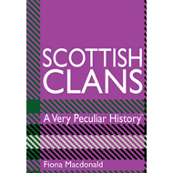 Scottish Clans: A Very Peculiar History (BOK)