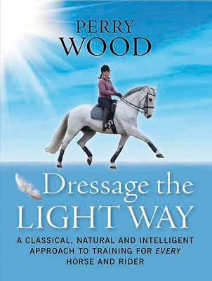 Dressage the Light Way (BOK)
