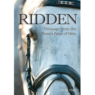 Ridden: Dressage from the Horse's Point of View (BOK)