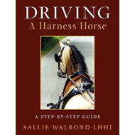 Driving a Harness Horse: A Step by Step Guide (BOK)