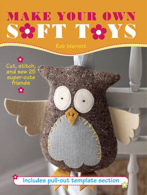 Make Your Own Soft Toys (BOK)