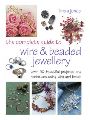 The Complete Guide to Wire and Beaded Jewelry (BOK)