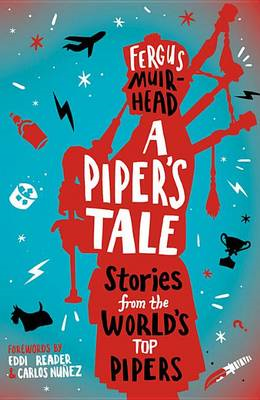 A Piper's Tale: Stories from the World's Top Pipers (BOK)