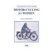 Motorcycling for Women 1928: A Book for the Lady Driver, Sidecar Passenger and Pillion Rider (BOK)