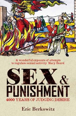 Sex and Punishment: Four Thousand Years of Judging Desire (BOK)