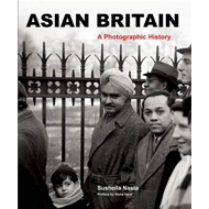 Asian Britain: A Photographic History (BOK)