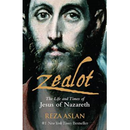 Zealot: The Life and Times of Jesus of Nazareth (BOK)