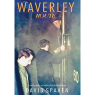 Waverley Route: The Life, Death and Rebirth of the Borders Railway (BOK)