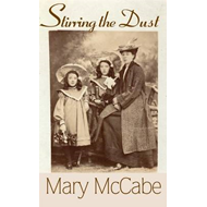 Stirring the Dust: A Biography of Families We Know (BOK)