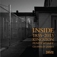 Inside Kingston Penitentiary (1835 - 2013) (BOK)