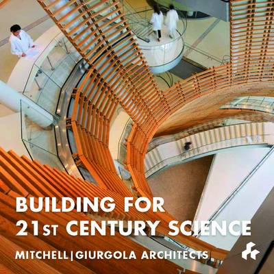 Building for 21st Century Science: Mitchell J. Giurgola Architects (BOK)