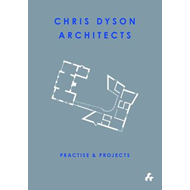Practise and Projects: Chris Dyson Architects (BOK)