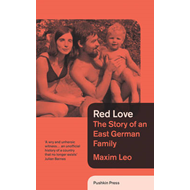 Red Love: The Story of an East German Family (BOK)