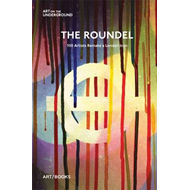 The Roundel: 100 Artists Remake a London Icon (BOK)