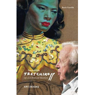 Incredible Tretchikoff: Life of an Artist and Adventurer (BOK)