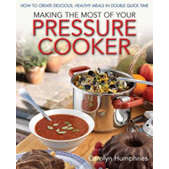 Making the Most of Your Pressure Cooker (BOK)