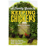 Family Guide To Keeping Chickens (BOK)
