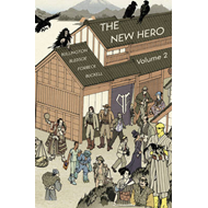 The New Hero: Volume 2: New Heroes for a New Age (BOK)