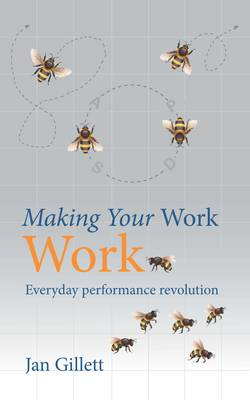 Making Your Work Work (BOK)