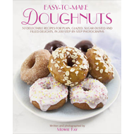 Easy-to-make Doughnuts: 50 Delectable Recipes for Plain, Glazed, Sugar-dusted and Filled Delights, i (BOK)