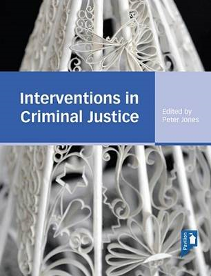 Interventions in Criminal Justice: A Textbook for Working in the Criminal Justice System (BOK)